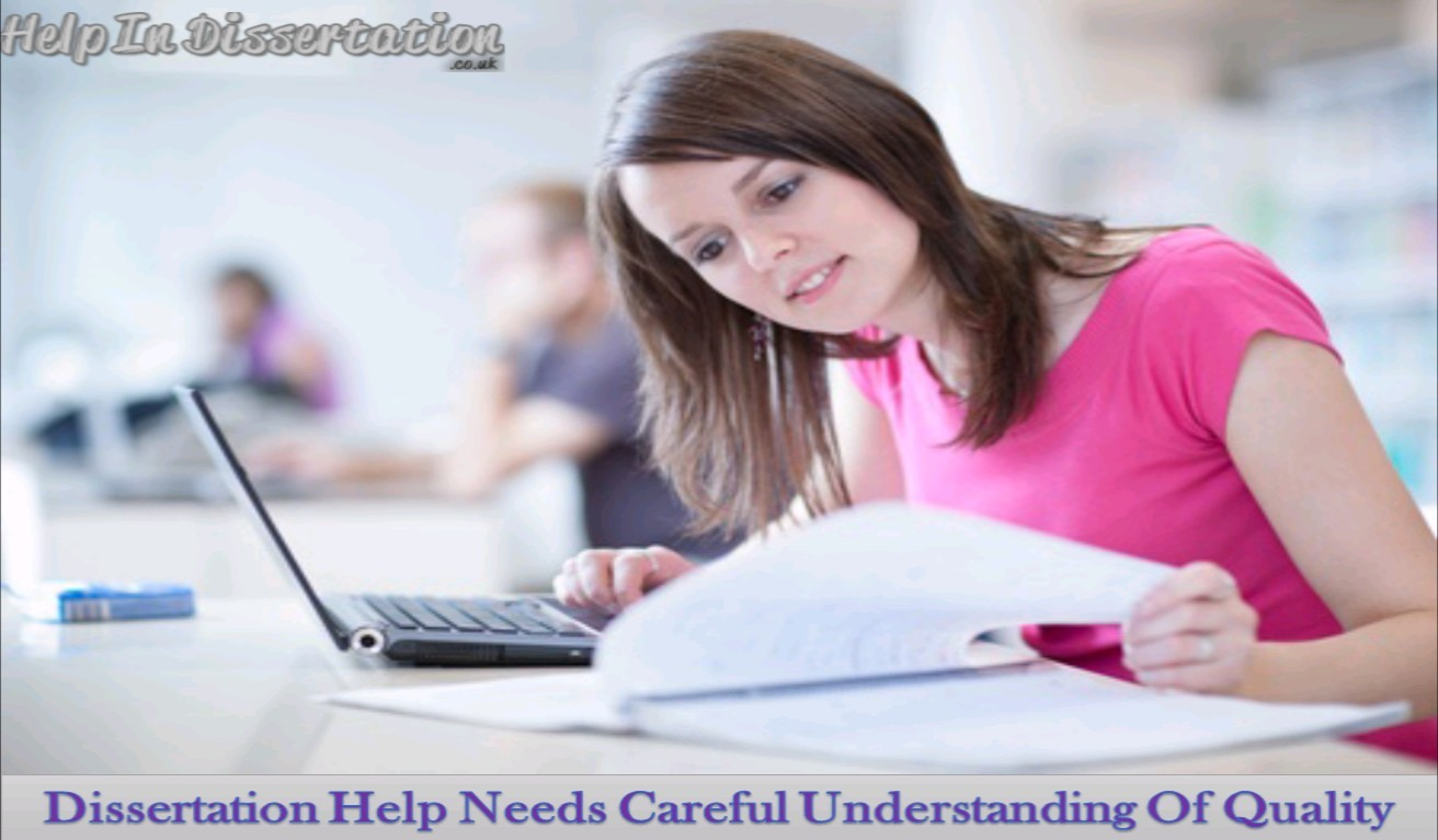 Dissertation Help Needs Careful Understanding Of Quality